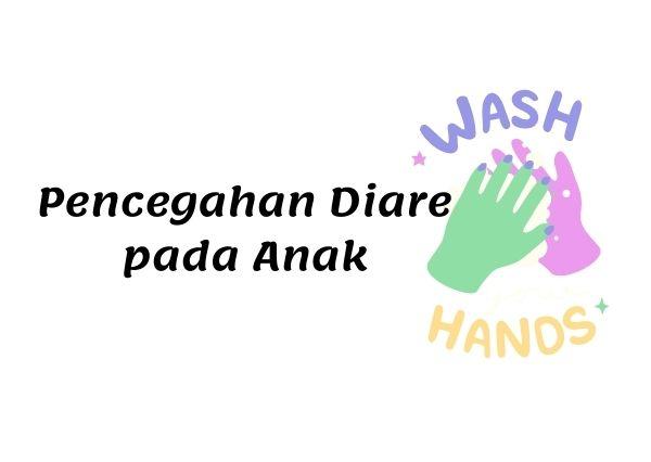 Mencuci tangan sebagai salah satu cara mecegah diare pada anak