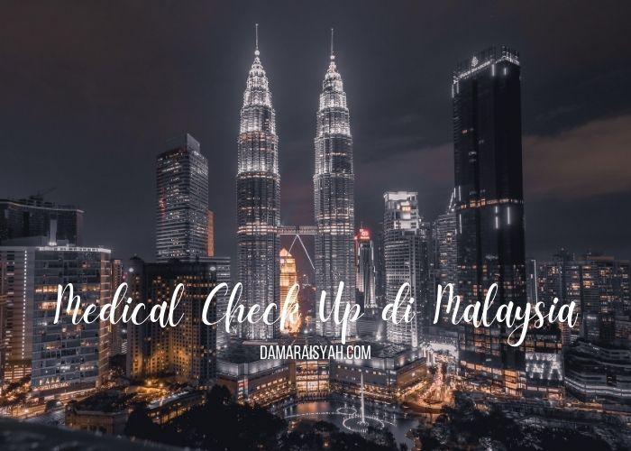 Liburan sehat dengan medical check up di Malaysia