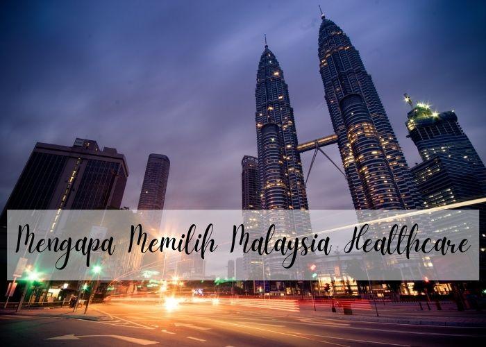 Kelebihan Malaysia healthcare bagi bagi pasien Indonesia