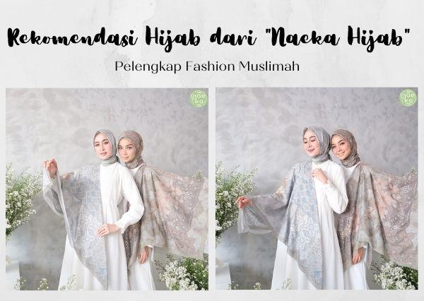 Rekomendasi hijab dari Naeka Hijab