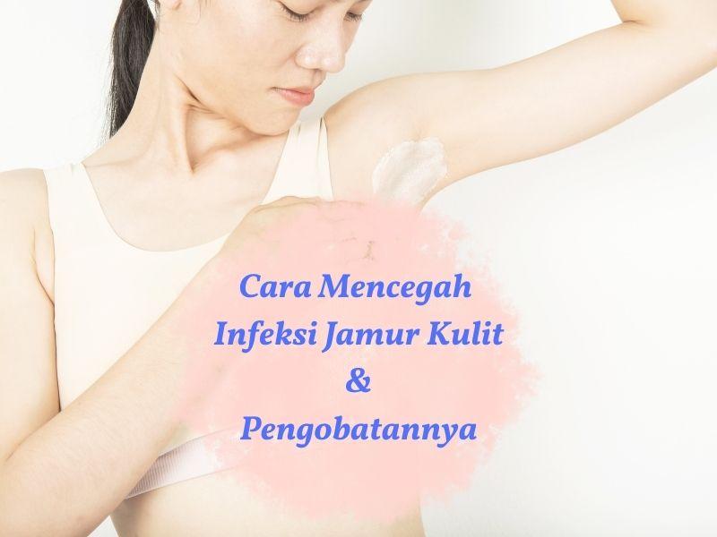 Cara mencegah infeksi jamur kulit