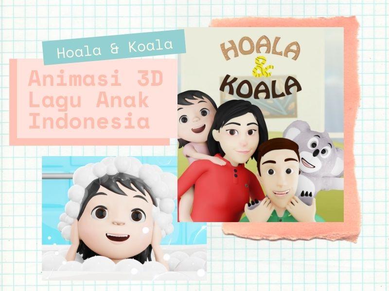 Animasi 3D Hoala dan Koala menyajikan koleksi lagu anak Indonesia